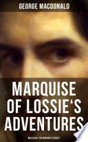MARQUISE OF LOSSIE S ADVENTURES  Malcolm   The Marquis s Secret