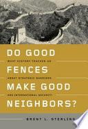 Do Good Fences Make Good Neighbors  Book PDF