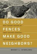 Do Good Fences Make Good Neighbors