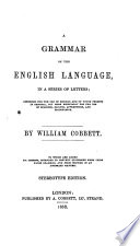 A grammar of the English language  in a series of letters  To which are added  six lessons