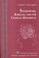 Shakespeare Rabelais And The Comical Historical