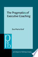 The Pragmatics of Executive Coaching