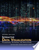 Interactive Data Visualization  : Foundations, Techniques, and Applications, Second Edition