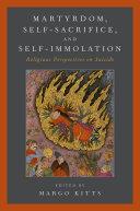 Martyrdom  Self Sacrifice  and Self Immolation