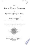 The Art of Public Speaking; an Exposition of the Principles of Oratory