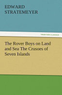 The Rover Boys on Land and Sea The Crusoes of Seven Islands