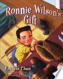 Ronnie Wilson s Gift