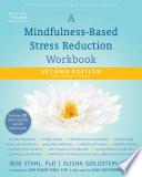 """A Mindfulness-Based Stress Reduction Workbook"" by Bob Stahl, Elisha Goldstein, Jon Kabat-Zinn, Saki Santorelli"