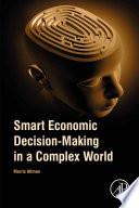 Smart Economic Decision Making in a Complex World