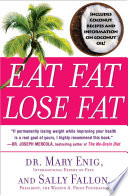 """Eat Fat, Lose Fat: The Healthy Alternative to Trans Fats"" by Mary Enig, Sally Fallon"