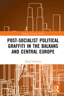 Pdf Post-Socialist Political Graffiti in the Balkans and Central Europe Telecharger