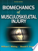 """Biomechanics of Musculoskeletal Injury"" by William Charles Whiting, Ronald F. Zernicke"
