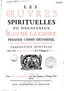 Les oeuvres spirituelles du Bien-heureux Jean de la Croix... traduction nouvelle par le père Jean Maillard...