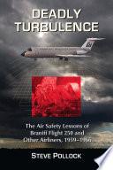 Deadly Turbulence