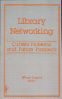 Library Networking--current Problems and Future Prospects