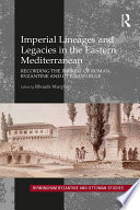 Imperial Lineages and Legacies in the Eastern Mediterranean Book