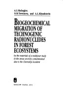 Biogeochemical Migration of Technogenic Radionuclides in Forest Ecosystems Book