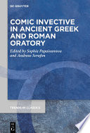 Comic Invective in Ancient Greek and Roman Oratory