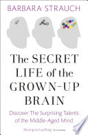 The Secret Life of the Grown Up Brain Book