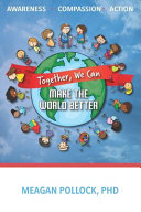 Together We Can Make The World Better