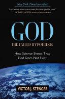 God: The Failed Hypothesis