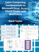 Learn Computing Fundamentals in Microsoft Excel  Access  Visual Studio and Webmatrix