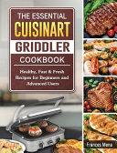 The Essential Cuisinart Griddler Cookbook