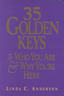 35 Golden Keys to Who You Are   Why You re Here