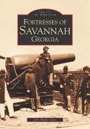 Fortresses of Savannah, Georgia