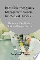 ISO 13485 - The Quality Management System for Medical Devices