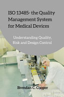ISO 13485   The Quality Management System for Medical Devices