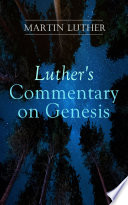 Luther S Commentary On Genesis