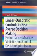 Linear Quadratic Controls In Risk Averse Decision Making Book PDF