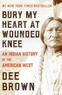 Bury My Heart at Wounded Knee [Pdf/ePub] eBook