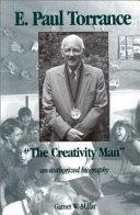 E  Paul Torrance   the Creativity Man