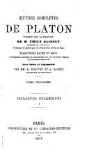 Œuvres complétes de Platon, pub. sous la direction de m. Émile Saisset ...: -4. Dialogues polémiques