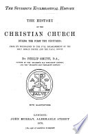 The History of the Christian Church During the First Ten Centuries