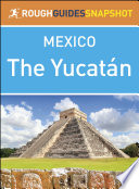 The Yucat  n  Rough Guides Snapshot Mexico