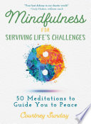 Mindfulness for Surviving Life s Challenges Book