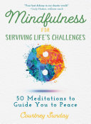 Mindfulness for Surviving Life s Challenges