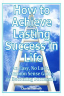 How To Achieve Lasting Success In Life Book PDF