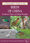 A Naturalist s Guide to the Birds of China