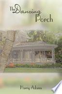 The Dancing Porch Book PDF