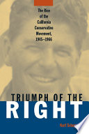 Rise and Triumph of the California Right  1945 66
