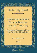 Documents of the City of Boston  for the Year 1857  Vol  2