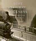 Lost Railway Journeys from Around the World [Pdf/ePub] eBook