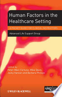 Human Factors in the Health Care Setting Book
