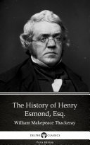 The History of Henry Esmond  Esq  by William Makepeace Thackeray   Delphi Classics  Illustrated