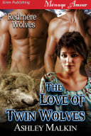The Love of Twin Wolves [Redmere Wolves]