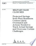 Military Base Closures  Projected Savings from Fleet Readiness Centers Likely Overstated and Actions Needed to track Actual Savings and Overcome Certain Challenges